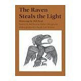 Bill Reid ,   The Raven Steals the Light: Native American Tales      A collection of Northwest Coast legends.     09531-1